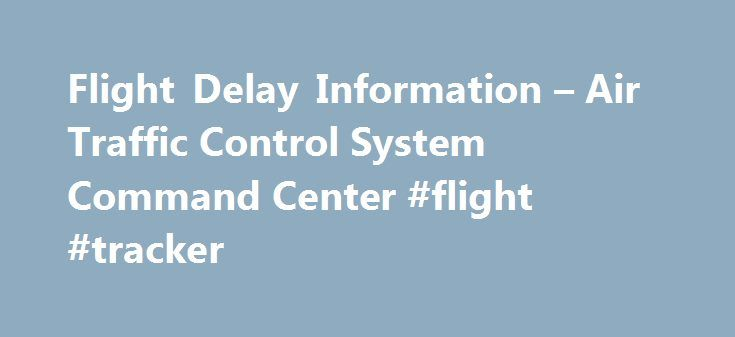 Flight Delay Information – Air Traffic Control System Command Center #flight #tracker http://entertainment.remmont.com/flight-delay-information-air-traffic-control-system-command-center-flight-tracker-3/  #flight tracker # Flight Delay Information – Air Traffic Control System Command Center Portland International Airport (PDX)Portland, Oregon General Arrival/Departure delays are 15 minutes or…