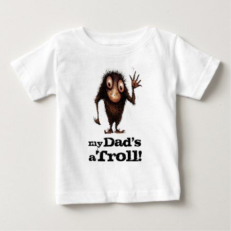 My Dad's a Troll - Funny Kid's Father's Day Baby T-Shirt - tap, personalize, buy right now!