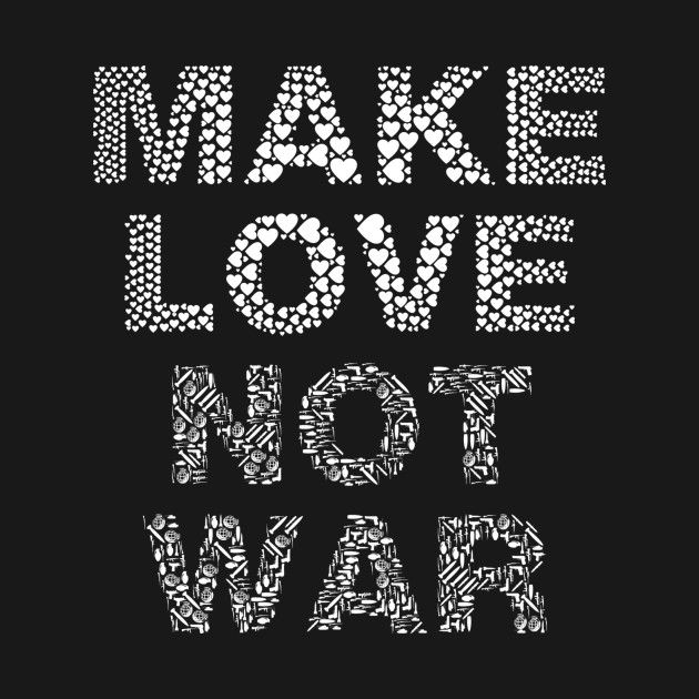 Check Out This Awesome Make Love Not War Design On Teepublic Self Love Quotes Positive Quotes Love Quotes