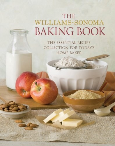 The Williams-Sonoma Baking Book: Essential Recipes for Today's Home Baker by Williams-Sonoma, http://www.amazon.com/dp/1603201076/ref=cm_sw_r_pi_dp_RaTiqb0X1YCT7
