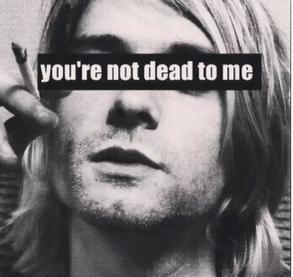you're not dead to me