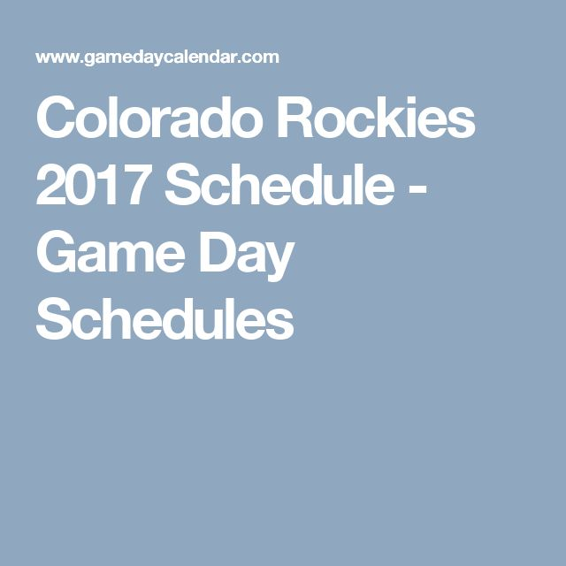 Colorado Rockies 2017 Schedule - Game Day Schedules