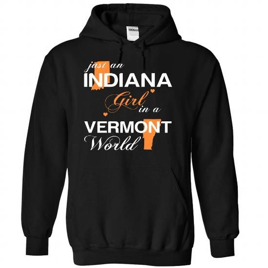 (INJustCam002) Just An Indiana Girl In A Vermont World - #tee dress #tshirt dress. LIMITED TIME PRICE => https://www.sunfrog.com/Valentines/-28INJustCam002-29-Just-An-Indiana-Girl-In-A-Vermont-World-Black-Hoodie.html?68278