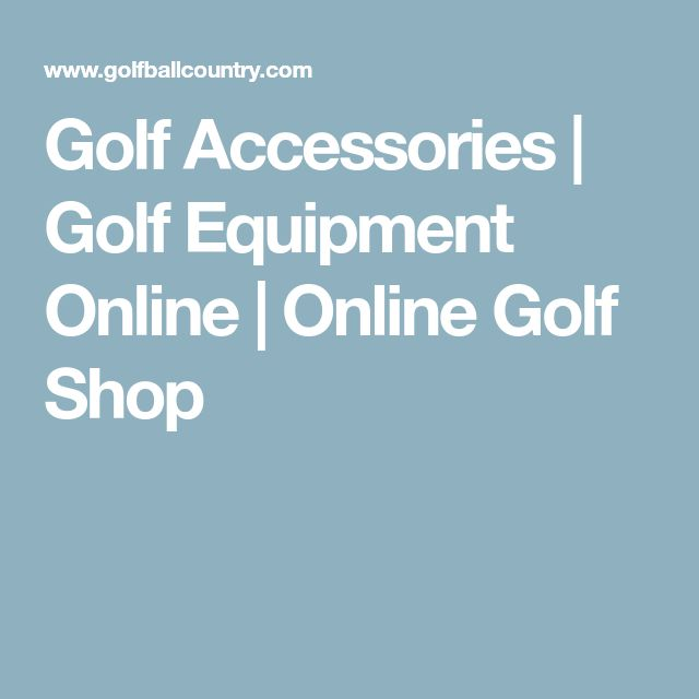 Golf Accessories | Golf Equipment Online | Online Golf Shop