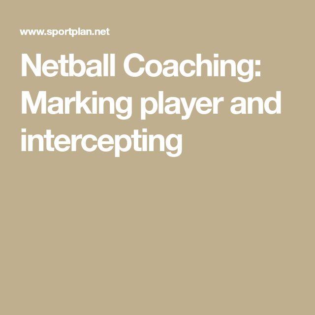 Netball Coaching: Marking player and intercepting