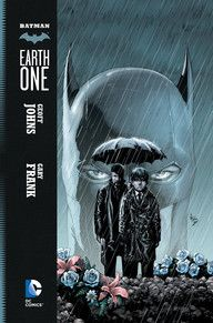 BATMAN: EARTH ONE | DC Comics