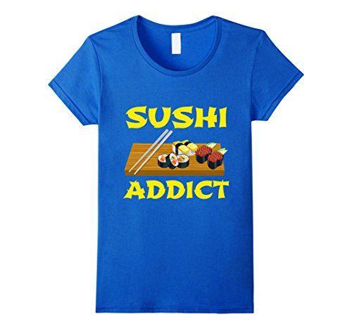 Womens GummoCloth : Sushi Addict T-Shirt, Sushi Japanese ... https://www.amazon.com/dp/B072VTZYTF/ref=cm_sw_r_pi_dp_x_ohnszb2RDETNZ