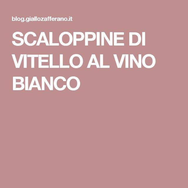 SCALOPPINE DI VITELLO AL VINO BIANCO