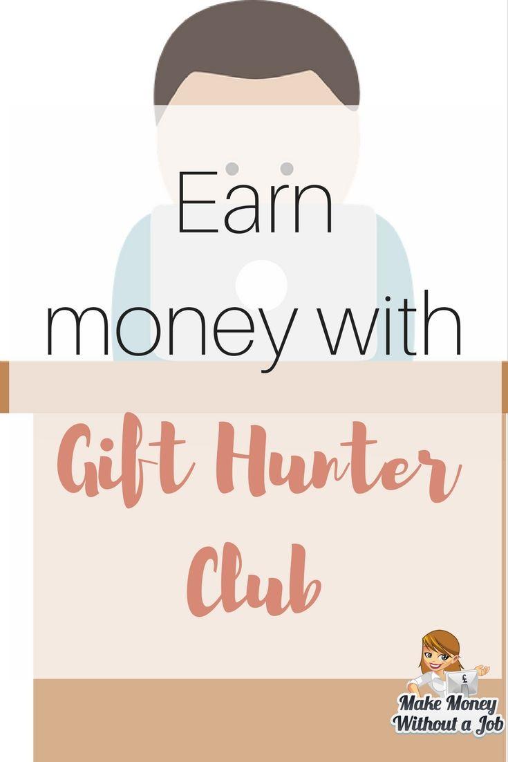 Earn money with Gift Hunter Club