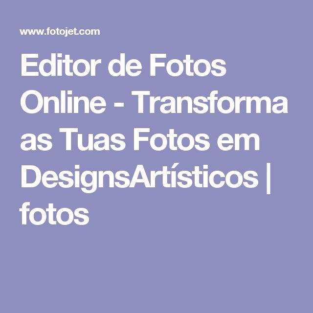 Editor de Fotos Online - Transforma as Tuas Fotos em DesignsArtísticos | fotos