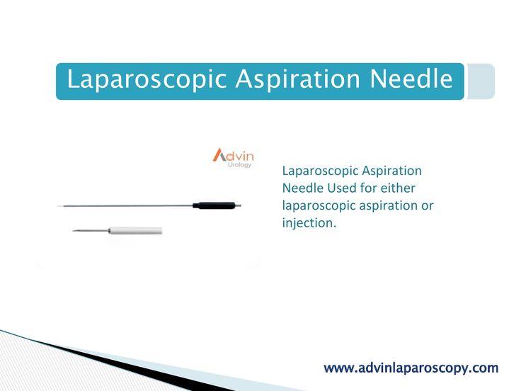 Laparoscopic Aspiration Needle  Laparoscopic Aspiration Needle Used for either laparoscopic aspiration or injection