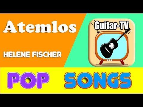 Atemlos - Helene Fischer, Cover • Lyrics•Chords•Tutorial•Gitarre lernen - YouTube