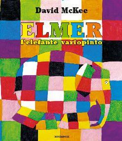 DA 0 ANNI Elmer l'elefante variopinto: C'era una volta un branco di elefanti, tutti dello stesso colore, tranne uno. Elmer è di tutti i colori, tranne che color elefante! Un giorno si sente stanco di essere diverso, ma… Mondadori