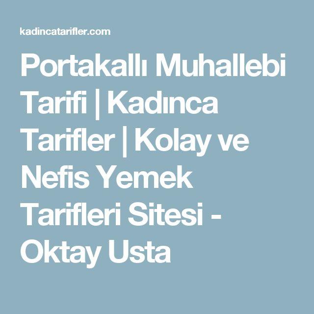 Portakallı Muhallebi Tarifi | Kadınca Tarifler | Kolay ve Nefis Yemek Tarifleri Sitesi - Oktay Usta