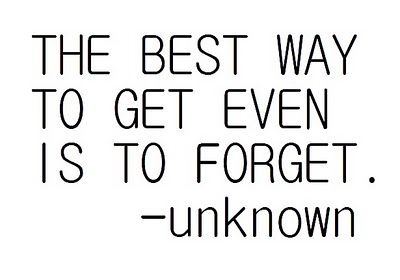 forget: Remember This, Inspiration, Quote, Wisdom, True Words, Forgiveness And Forget, So True, Living, True Stories