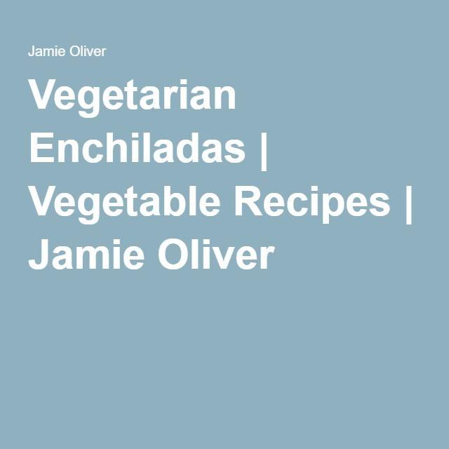 Vegetarian Enchiladas |  Jamie Oliver