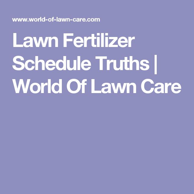 Lawn Fertilizer Schedule Truths | World Of Lawn Care