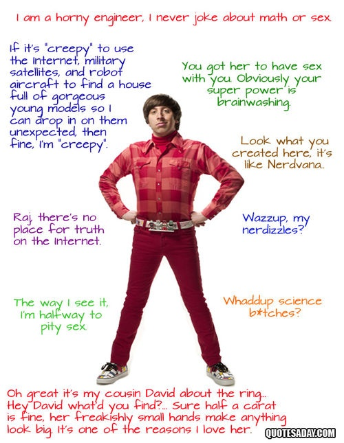Howard Wolowitz (tbbt,howard,howard wolowitz,funny,quotes,big bang theory,humor)