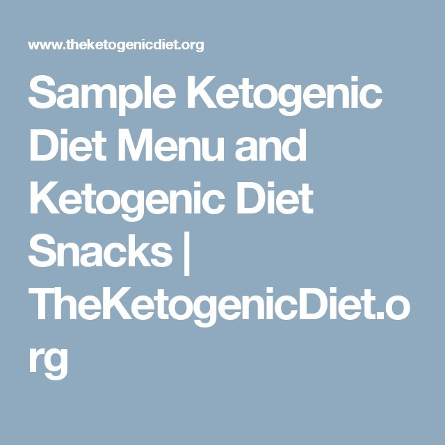 Sample Ketogenic Diet Menu and Ketogenic Diet Snacks | TheKetogenicDiet.org | Projects to Try ...