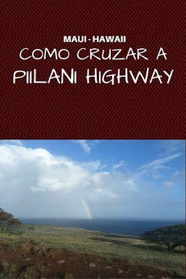 Como cruzar a (temida) Piilani Highway em Maui