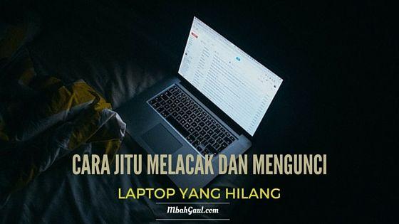 Cara Jitu Melacak dan Mengunci Laptop yang Hilang, sekarang kamu bisa melacak dan mengunci laptop kamu dari jauh dengan menggunakan sebuah aplikasi/software, seperti layaknya smartphone seperti iPhone atau Android.