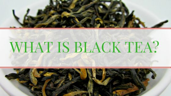 Tea For Me Please: What is Black Tea?