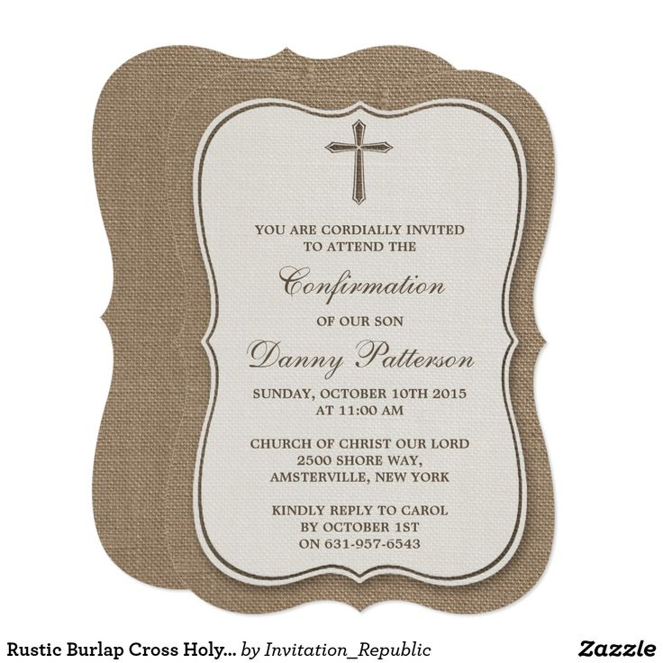 """Rustic Burlap Cross Holy Communion Or Confirmation Card Rustic Burlap Cross Holy Communion Or Confirmation Invitations. These invitations can be customized for any holy event including Confirmations, Christenings, Communions, Baptisms and much more. Add your custom wording by using the """"Edit this design template"""" section or click the blue """"Customize it"""" button to change the font style and color, or to add a photo or extra wording to the back of the invite."""