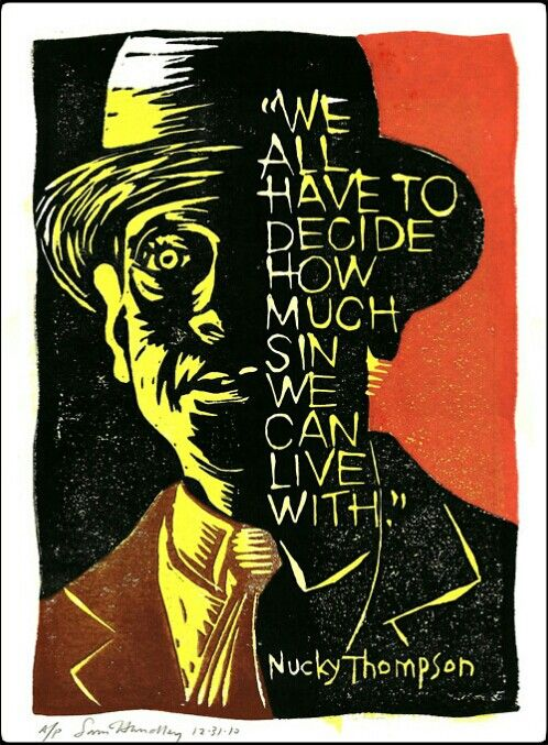 I have always loved this quote but I didnt know who said it. FOUND IT!! :)  Nucky Thompson - Boardwalk Empire
