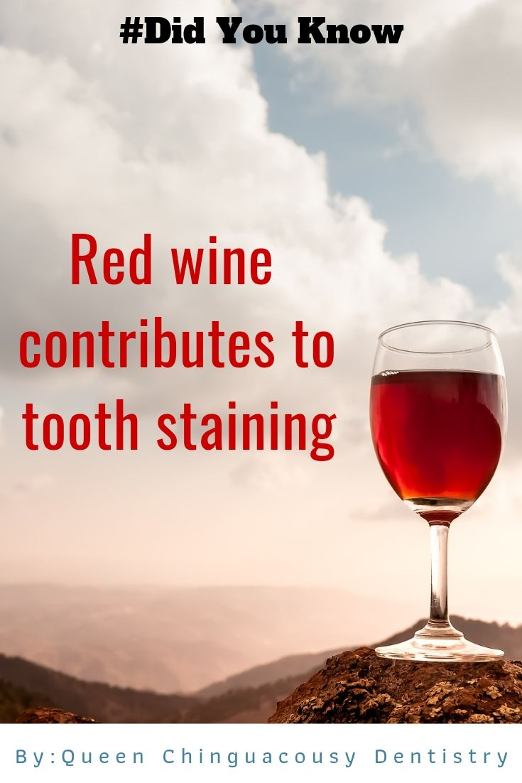 Red Wine Contributes Tooth Staining Dentalcarenearqueenchinguacousy Bestdentistonchinguacousyrd Dentalfact Oral Health Facts Dental Facts Health Facts