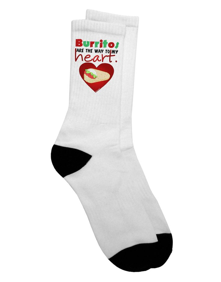 Burritos Are the Way To My Heart Adult Crew Socks