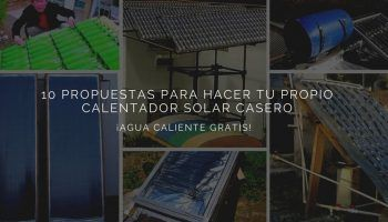 10 propuestas de calentadores solares caseros