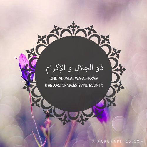 Dhu-al-Jalal wa-al-Ikram,The Lord of Majesty and Bounty