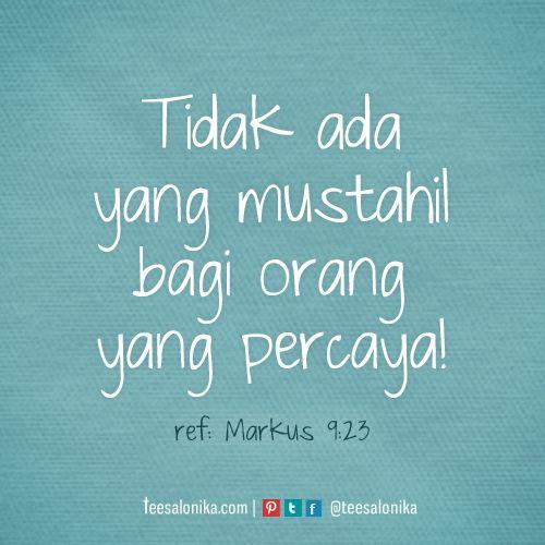 '...Tidak ada yang mustahil bagi orang yang percaya' ~ Ref: Markus 9:23   #faith