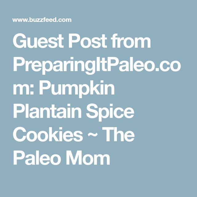 Guest Post from PreparingItPaleo.com: Pumpkin Plantain Spice Cookies ~ The Paleo Mom