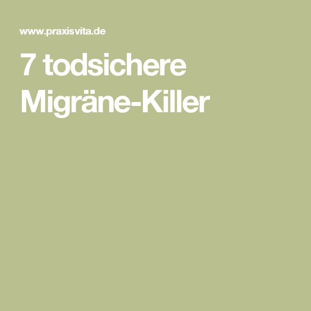7 todsichere Migräne-Killer