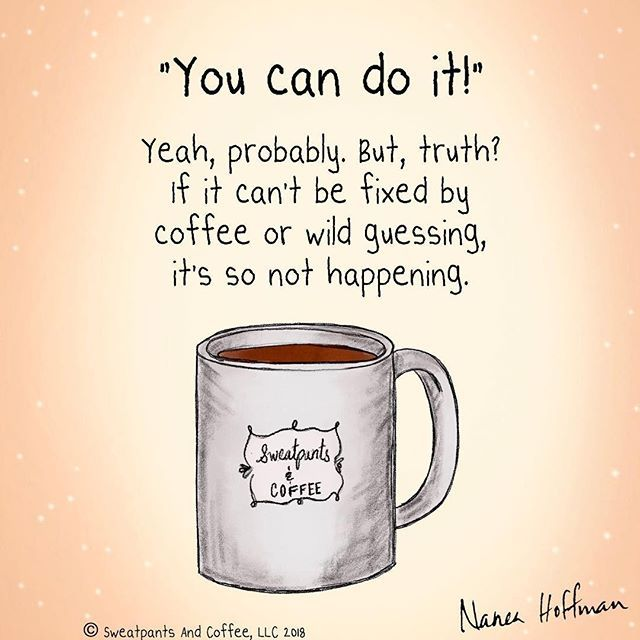 Reposting Sweatpantsandcoffee Living My Truth Naneahoffman Coffee Coffeetime Coffeelover Co Coffee Quotes Coffee Quotes Funny Coffee Obsession