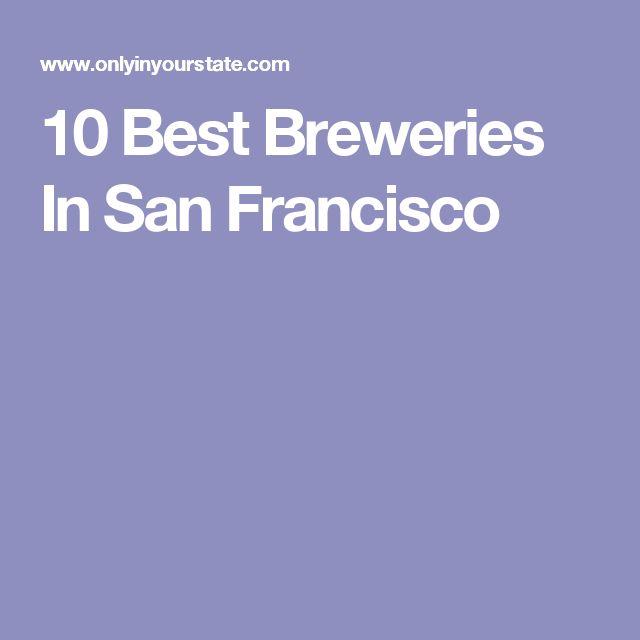 10 Best Breweries In San Francisco