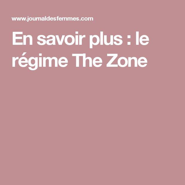 En savoir plus : le régime The Zone