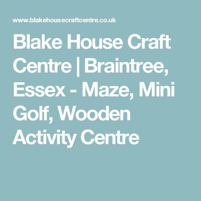 Blake House Craft Centre Braintree Essex Maze Mini Golf Wooden Activity Centre Braintree Essex Activity Centers