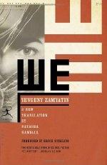 "Before ""1984.""  Before ""Brave New World.""  Before ""Anthem.""   Yevgeny Zamyatin's ""We,""  the original dystopian novel."