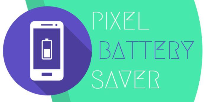 Adooomeh: Pixel Battery Saver لتوفير البطارية بنسبة 40% عن ط...