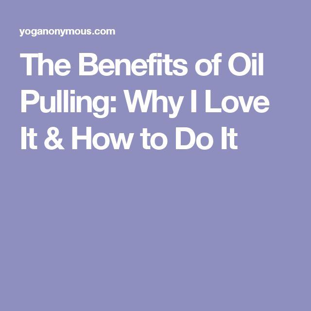 The Benefits of Oil Pulling: Why I Love It & How to Do It