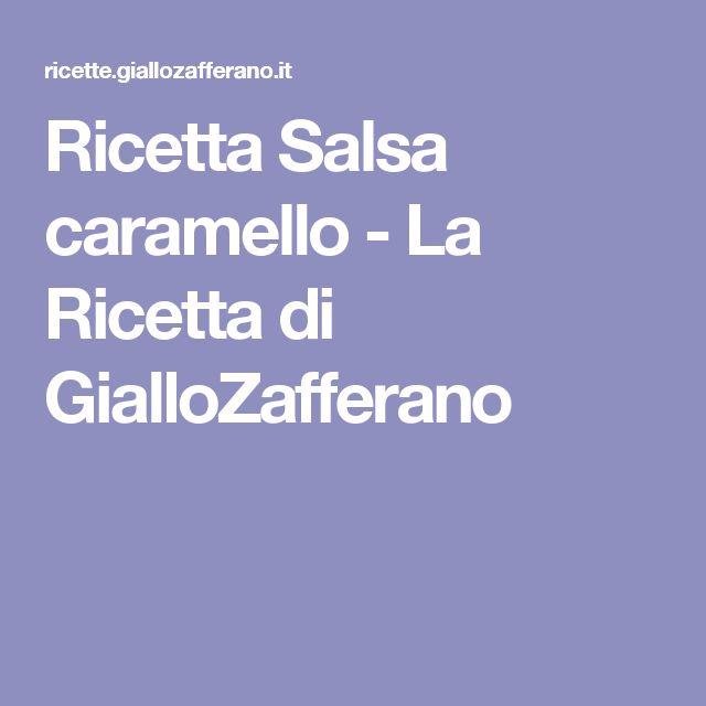 Ricetta Salsa caramello - La Ricetta di GialloZafferano
