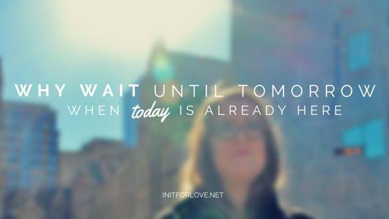 I'll do it tomorrow | initforlove
