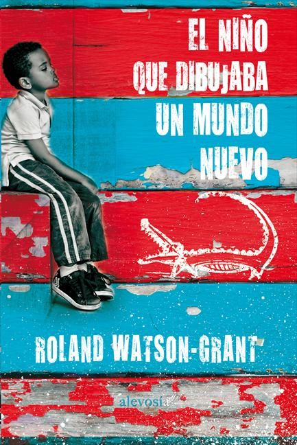 Libro ebook El niño que dibujaba un mundo nuevo, Roland Watson-Grant