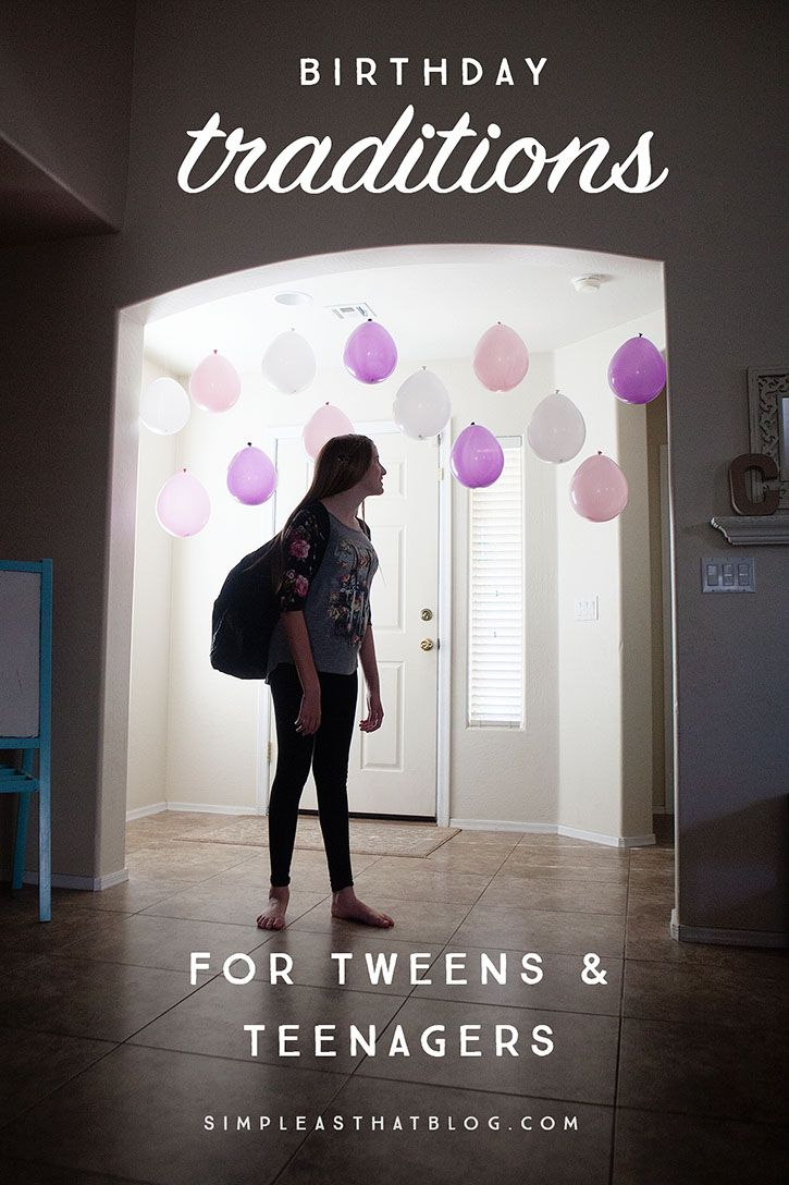 Birthday Traditions for Tweens and Teenagers - simple as that
