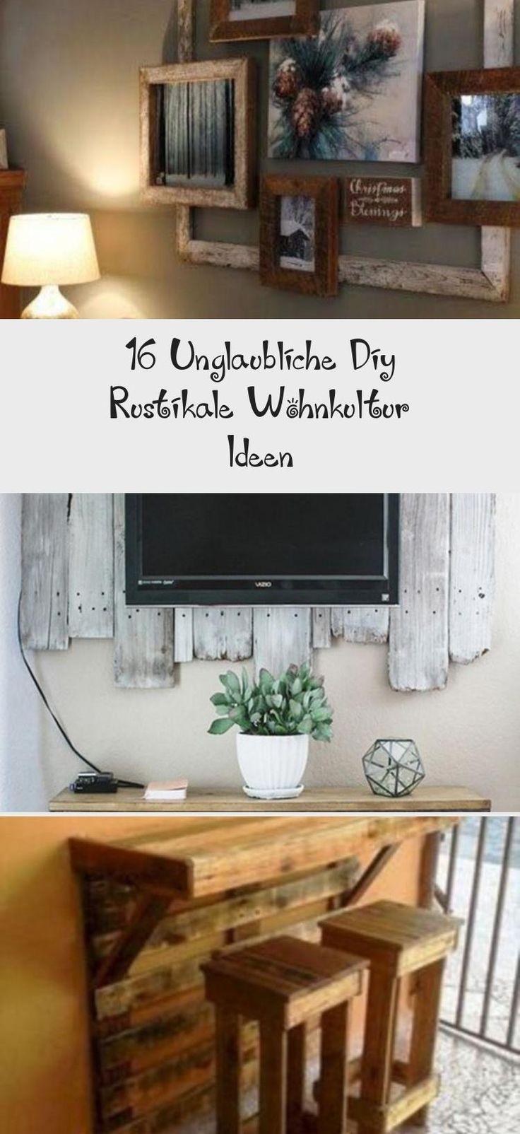 16 unglaubliche DIY rustikale Wohnkultur Ideen #Wohnkultur ...