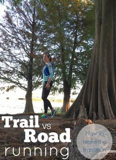 Trail vs road running - what you need to know to make the transition to trails