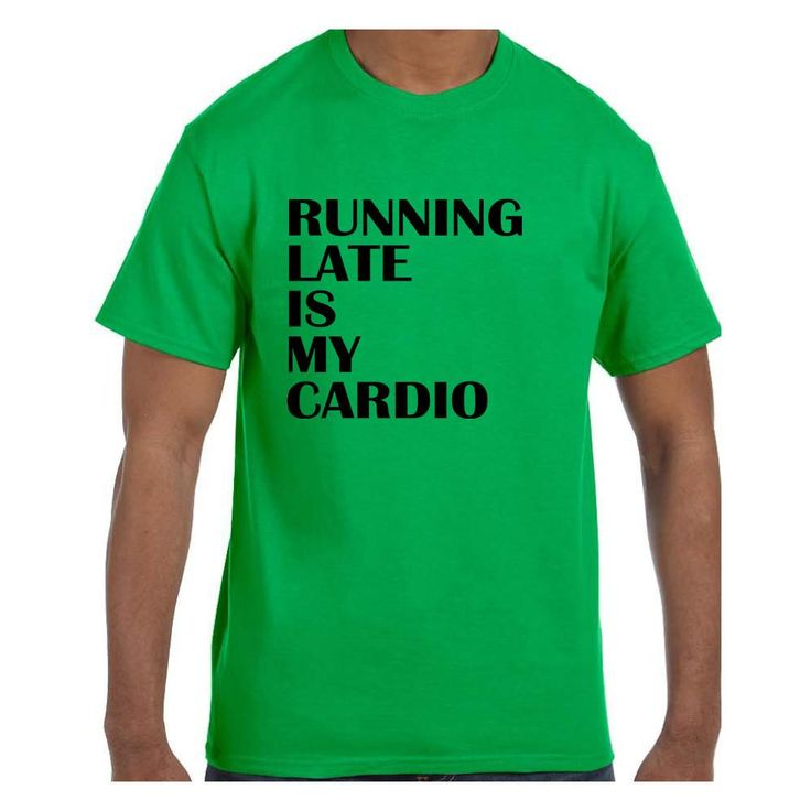 Funny Humor Tshirt Running Late is My Cardio model xx50316