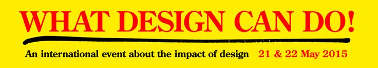 What Design Can Do 2015 - Amsterdam (NL)
